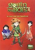 Robin des Bois - Malice à Sherwood, Tome 1 : Il était un fois Sherwood