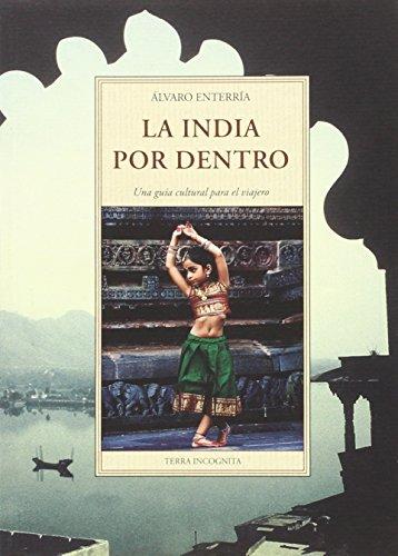 La India por dentro (TERRA INCOGNITA) por ALVARO ENTERRIA GARCIA
