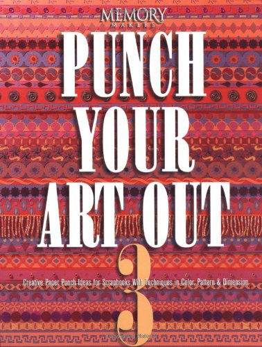 Punch Your Art Out: v.3: Vol 3 (Memory makers) por Memory Makers