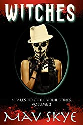 Witches: A Horror Short Story Collection (3 Tales to Chill Your Bones Book 2)