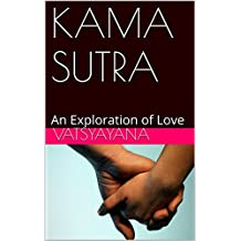 KAMA SUTRA: An Exploration of Love (English Edition)