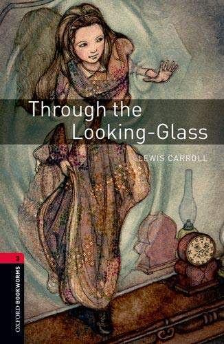 Oxford Bookworms Library: Oxford Bookworms 3. Through the Looking-Glass MP3 Pack