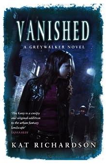 Vanished: Number 4 in series (Greywalker) by [Richardson, Kat]