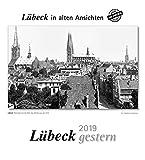 Lübeck gestern 2019: Lübeck in alten Ansichten -
