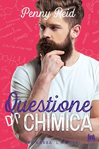 Questione di chimica (Che barba l'amore! Vol. 3) di [Penny Reid]