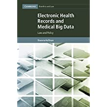 Electronic Health Records and Medical Big Data: Law and Policy (Cambridge Bioethics and Law, Band 32)