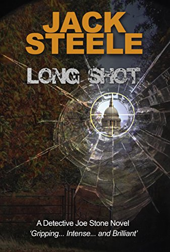LONG SHOT (A Detective Joe Stone Novel Book 2) by [Steele, Jack]