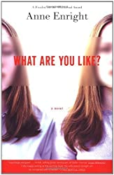 What Are You Like?: A Novel by Enright, Anne (2002) Paperback