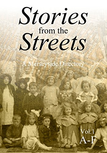 Stories From The Streets - Vol. 1 (A-F): A Merseyside Directory (English Edition)