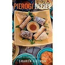 Perfect Pierogi Recipes : 50 Delicious of Pierogi Cookbooks (Pierogi Recipe, Perfect Pierogi Recipes, Pierogi Recipes, Pierogi Book, Pierogi Cookbooks) ... Recipes Book Series No.11) (English Edition)