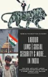 Labour Laws | Social Security & More... in India [A Complete Compendium]: For UPSC APFC/Asst. Labour Commissioner/Enforcement Officers and others (NDMIAS Book 900001)