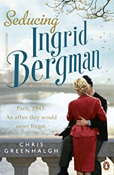 Seducing Ingrid Bergman di [Greenhalgh, Chris]