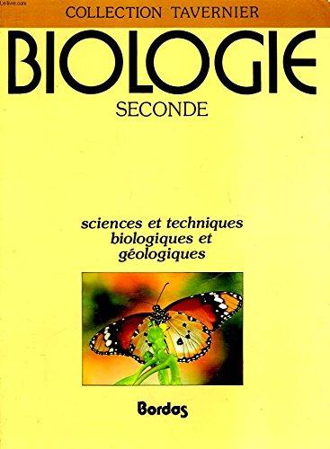 Biologie seconde : sciences et techniques biologiques et géologiques
