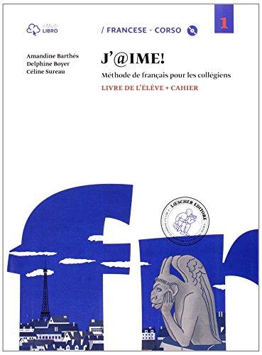 J'@ime. Livre de l'élève-Cahier. Per la Scuola media. Con CD Audio. Con e-book. Con espansione online: 1