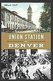 Union Station in Denver (Landmarks) by Rhonda Beck (2016-02-08)