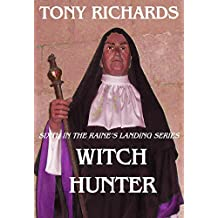 Witch Hunter: Sixth in the Raine's Landing Series (The Raine's Landing Supernatural Thrillers Book 6)