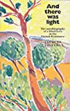 And There Was Light: The Autobiography of a Blind Hero in the French Resistance (Floris classics) by Jacques Lusseyran (1990-06-30)