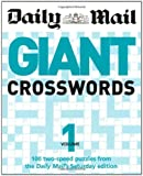 "Daily Mail: Giant Crosswords 1: 100 Two-speed Puzzles from the ""Saturday Mail"": v. 1 (The Daily Mail Puzzle Books)"