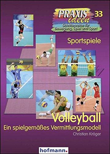 volleyball-ein-spielgemasses-vermittlungskonzept-praxisideen-schriftenreihe-fur-bewegung-spiel-und-s