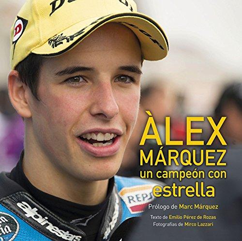 Àlex Márquez: Un campeón con estrella (Ocio y deportes) por Emilio Pérez de Rozas