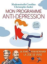 Mon programme anti-dépression par Christophe André