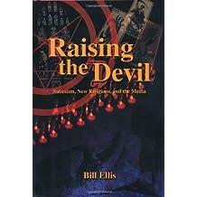 Raising the Devil: Satanism, New Religions and the Media