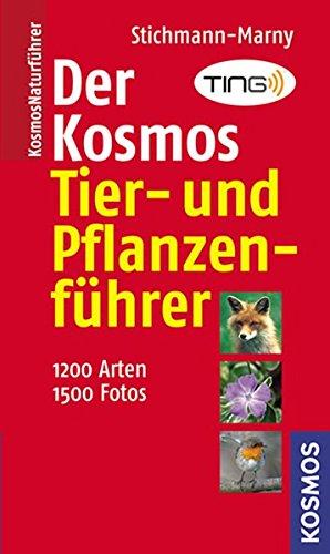 Der Kosmos Tier- und Pflanzenführer: 1200 Arten, 1500 Fotos. (Kosmos-Naturführer)