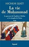 La vie de Muhammad T.3: Le parcours du Prophète à Médine et le triomphe de l'islam