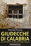 Giudecche di Calabria. Breve storia degli ebrei in terra calabra dall'accoglienza all'espulsione