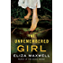 The Unremembered Girl: A Novel