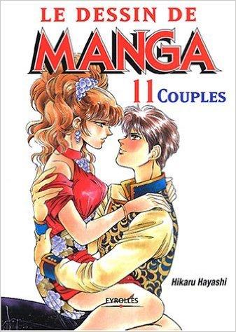 Le dessin de manga, tome 11 : Couples de Société pour l'étude des techniques mangas ( 5 février 2004 )