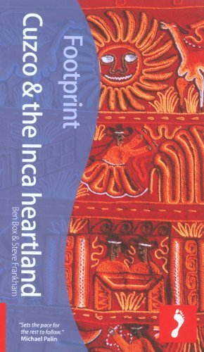 Cuzco & the Inca Heartland, 4th: Tread Your Own Path (Footprint - Travel Guides) by Ben Box (2008-05-13)