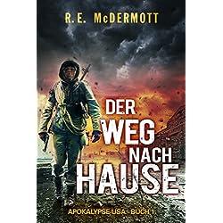 Der Weg nach Hause: Buch 1 Der Trilogie ,Apokalypse USA'
