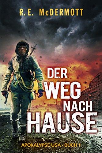 Der Weg nach Hause: Buch 1 Der Trilogie ,Apokalypse USA\'