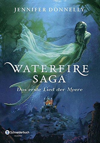 Preisvergleich Produktbild Waterfire Saga - Das erste Lied der Meere