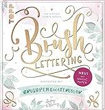 Brush Lettering. Gestalten mit Brushpen und Watercolor