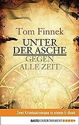 Unter der Asche/Gegen alle Zeit: Zwei historische Romane in einem E-Book
