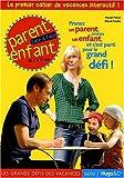 CAHIER DE VACANCES PARENTS ENFANTS
