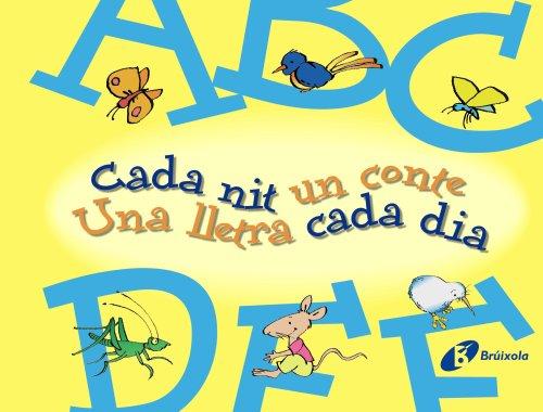 A-F Cada nit un conte Una lletra cada dia (Catalá - A Partir De 3 Anys - Llibres Didàctics - Cada Nit Un Conte) por Beatriz Doumerc