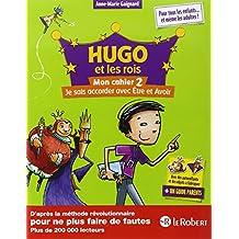 Hugo et les rois - Mon cahier 2 - Je sais accorder avec Être et Avoir