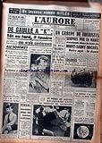 AURORE (L') [No 4316] du 26/07/1958 - UN INCONNU NOMME HITLER PAR H. HOFFMANN - DE GAULLE KHROUCHTCHEV - TOT OU TARD IL FAUDRA UNE VRAIE CONFERENCE AU SOMMET - 4 NOYES AU MONT-ST-MICHEL - LE PRINCE CHARLES - PRINCE DE GALLES.