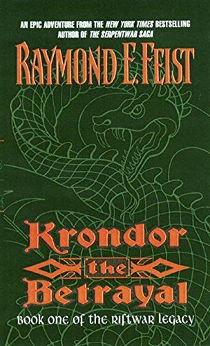 Krondor the Betrayal:: Book One of the Riftwar Legacy by Raymond E. Feist (1999-10-01)
