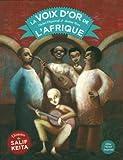 voix d'or de l'Afrique (La) | Piquemal, Michel (1954-....). Auteur