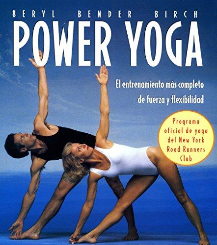 Descargar Libro Power Yoga. El Entrenamiento Más Completo De Fuerza Y Flexibilidad (Cuerpo - Mente) de Beryl Bender Birch