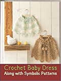 Crochet Baby Items along with Symbolic patterns (English Edition)