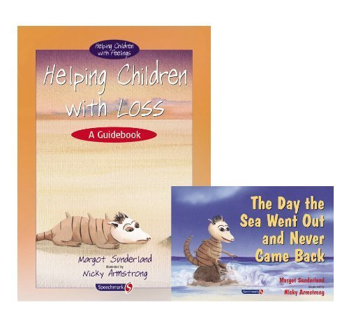 Helping Children With Loss: AND The Day the Sea Went Out and Never Came Back (Helping Children with Feelings) by Margot Sunderland (2003-11-06)