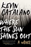 Where the Sun Shines Out: A Novel