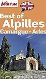 BEST OF ALPILLES-CAMARGUE-ARLES 2015 Petit Futé (THEMATIQUES)