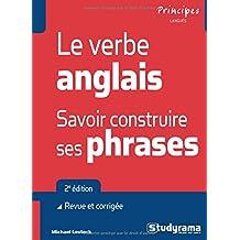 Le verbe anglais, savoir construire ses phrases