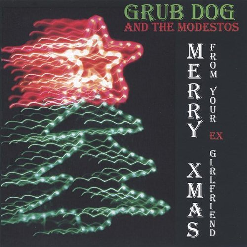 merry-christmas-from-your-ex-girlfriend-by-grub-dog-the-modestos-2004-08-02